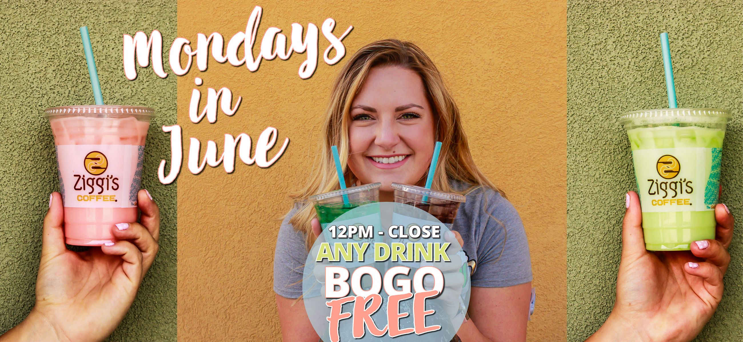 Buy one, get one free DRINK discount on Mondays throughout the month of June - Ziggi's Coffee